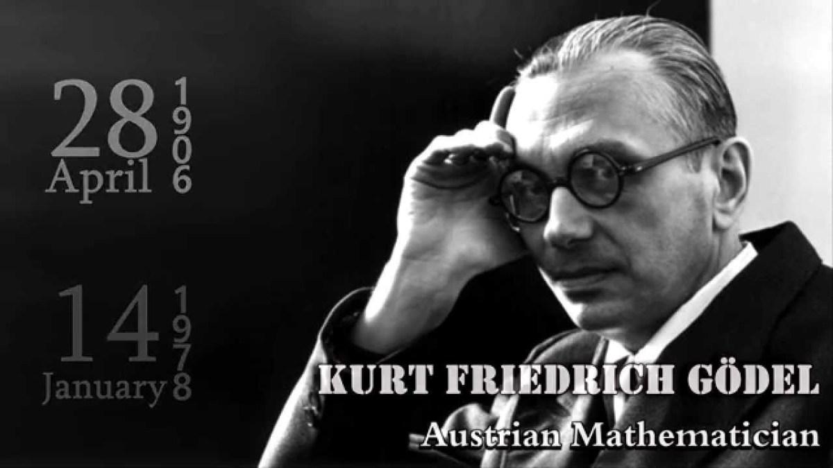 """Gödel, Định Lý """"Bất Toàn"""" Và Các Hệ Quả """"Triết Học"""" ?"""